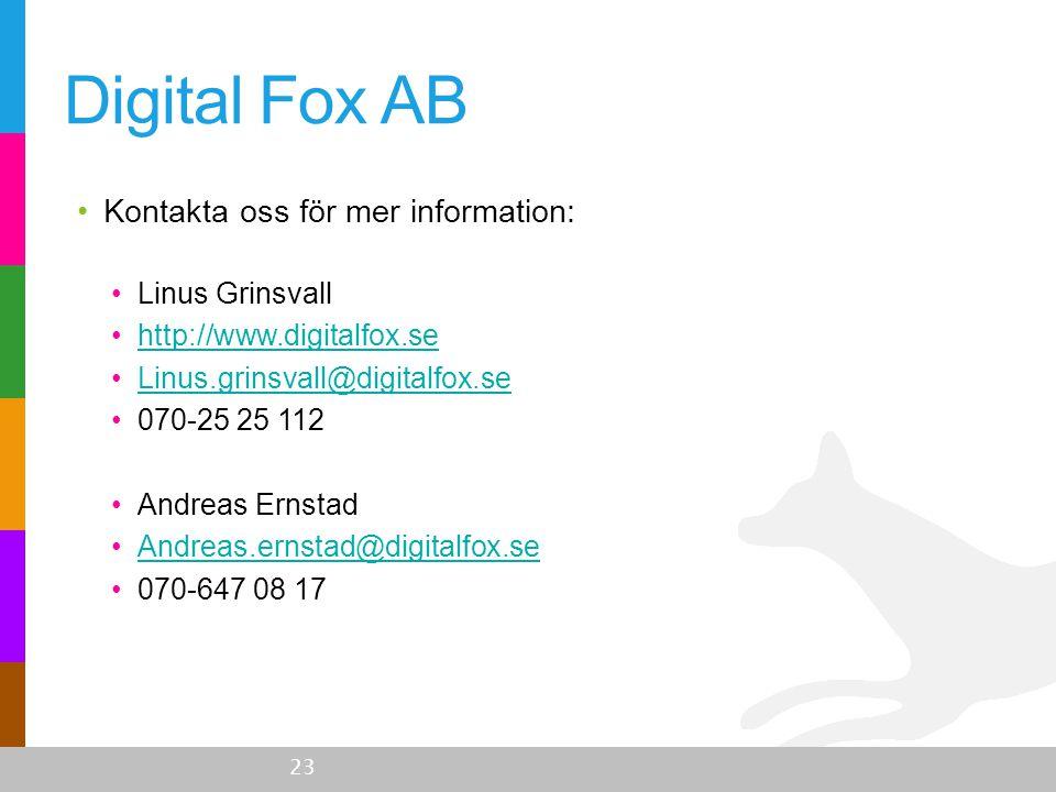 Digital Fox AB Kontakta oss för mer information: Linus Grinsvall