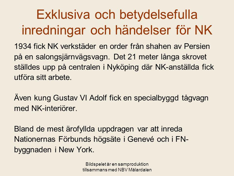 Exklusiva och betydelsefulla inredningar och händelser för NK