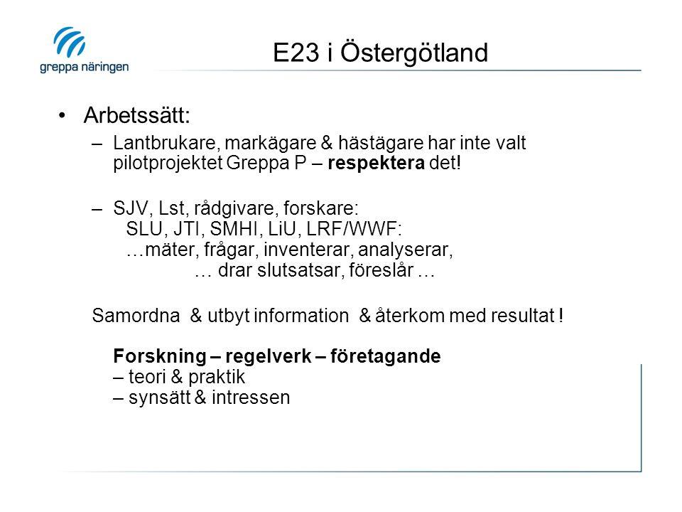E23 i Östergötland Arbetssätt: