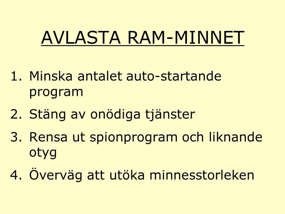 AVLASTA RAM-MINNET Minska antalet auto-startande program