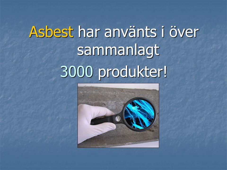 Asbest har använts i över sammanlagt
