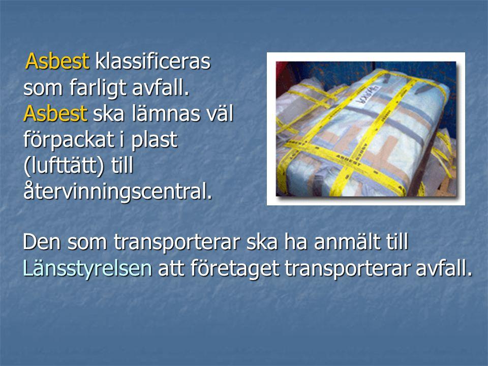 Asbest klassificeras som farligt avfall