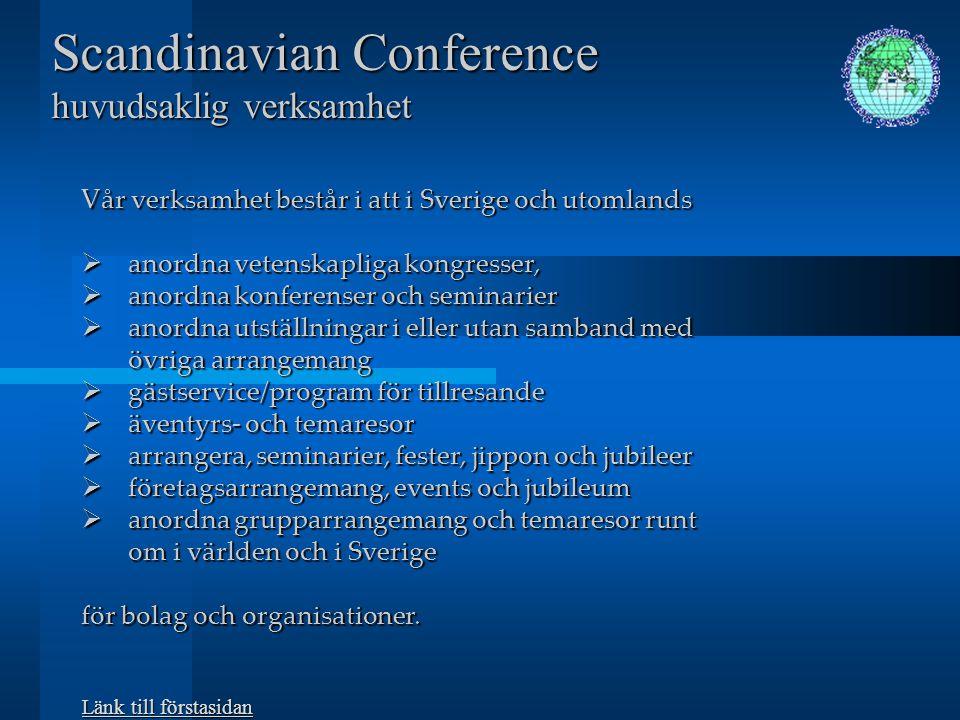 Scandinavian Conference huvudsaklig verksamhet