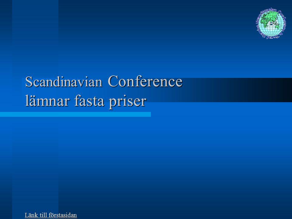Scandinavian Conference lämnar fasta priser