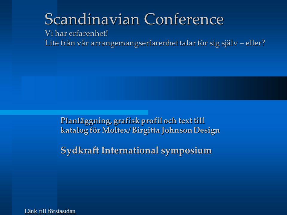 Scandinavian Conference Vi har erfarenhet