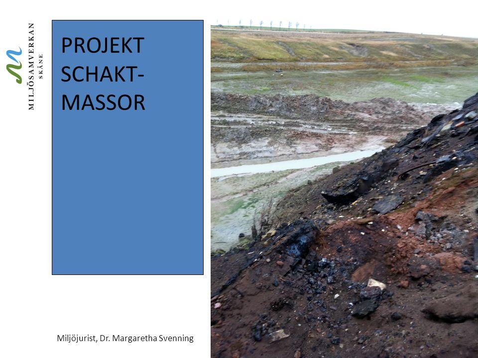 PROJEKT Schakt- massor Miljöjurist, Dr. Margaretha Svenning