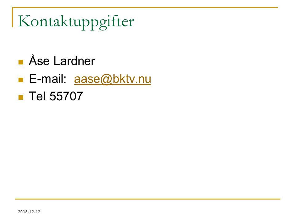 Kontaktuppgifter Åse Lardner E-mail: aase@bktv.nu Tel 55707 2008-12-12