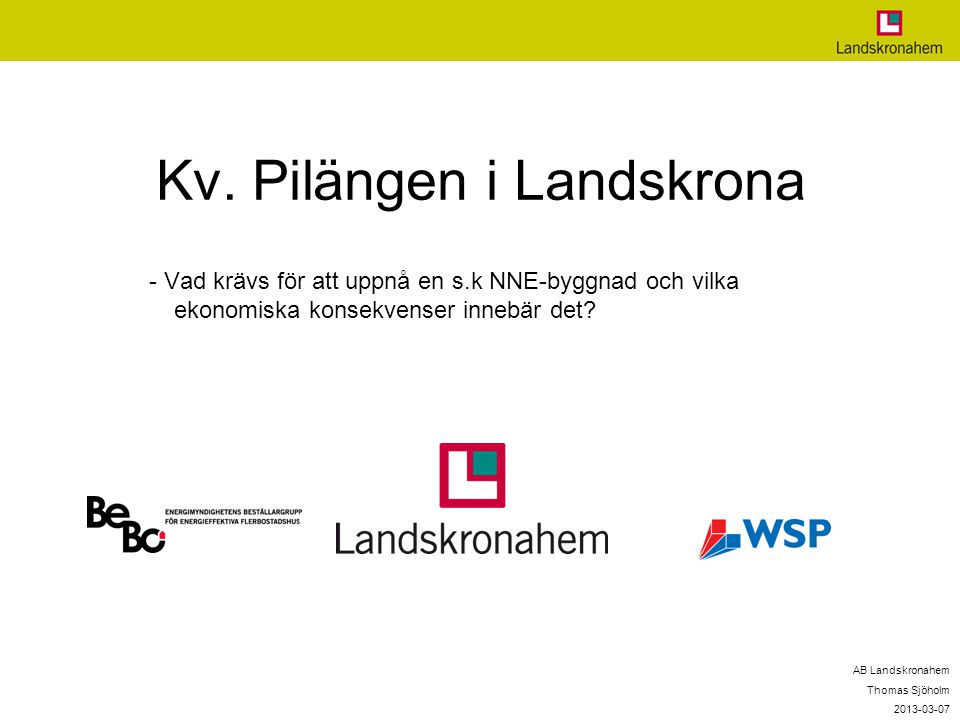 Kv. Pilängen i Landskrona