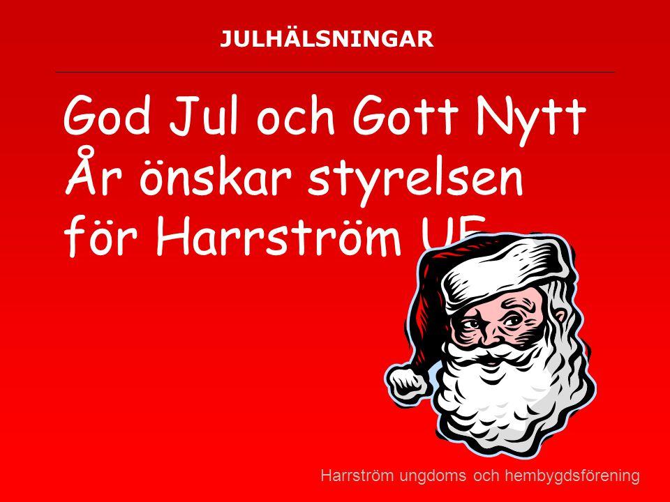 God Jul och Gott Nytt År önskar styrelsen för Harrström UF.