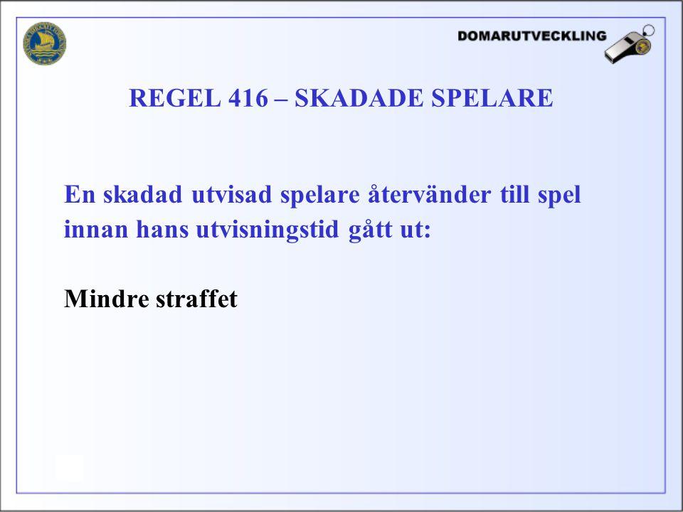 REGEL 416 – SKADADE SPELARE