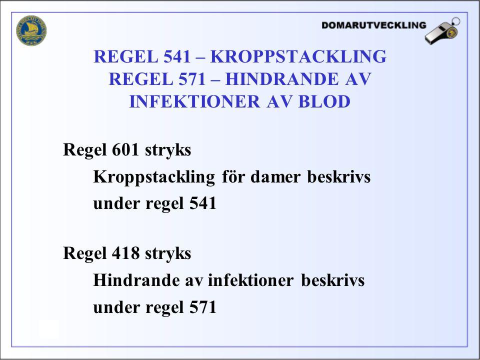 REGEL 541 – KROPPSTACKLING REGEL 571 – HINDRANDE AV INFEKTIONER AV BLOD