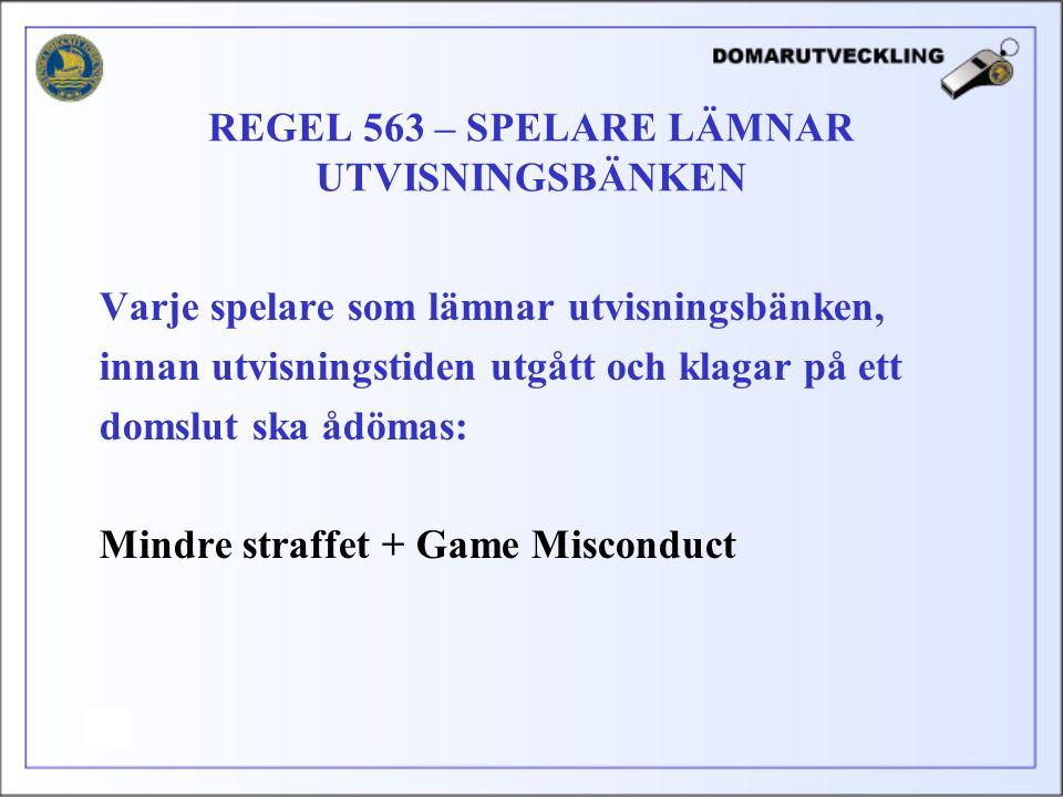 REGEL 563 – SPELARE LÄMNAR UTVISNINGSBÄNKEN