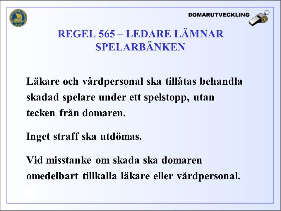 REGEL 565 – LEDARE LÄMNAR SPELARBÄNKEN