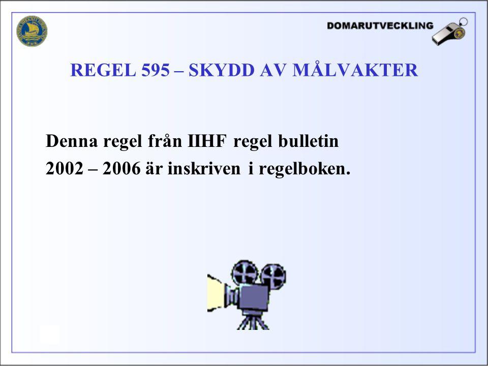 REGEL 595 – SKYDD AV MÅLVAKTER