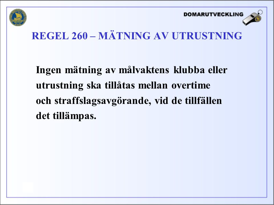 REGEL 260 – MÄTNING AV UTRUSTNING