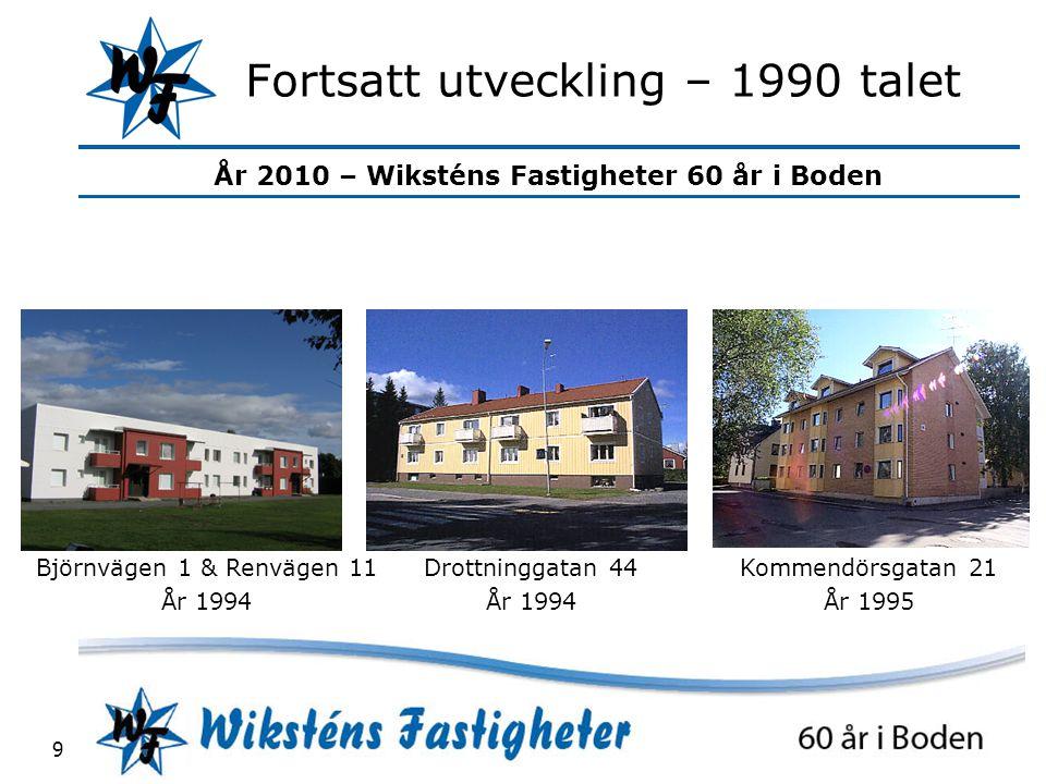 Fortsatt utveckling – 1990 talet