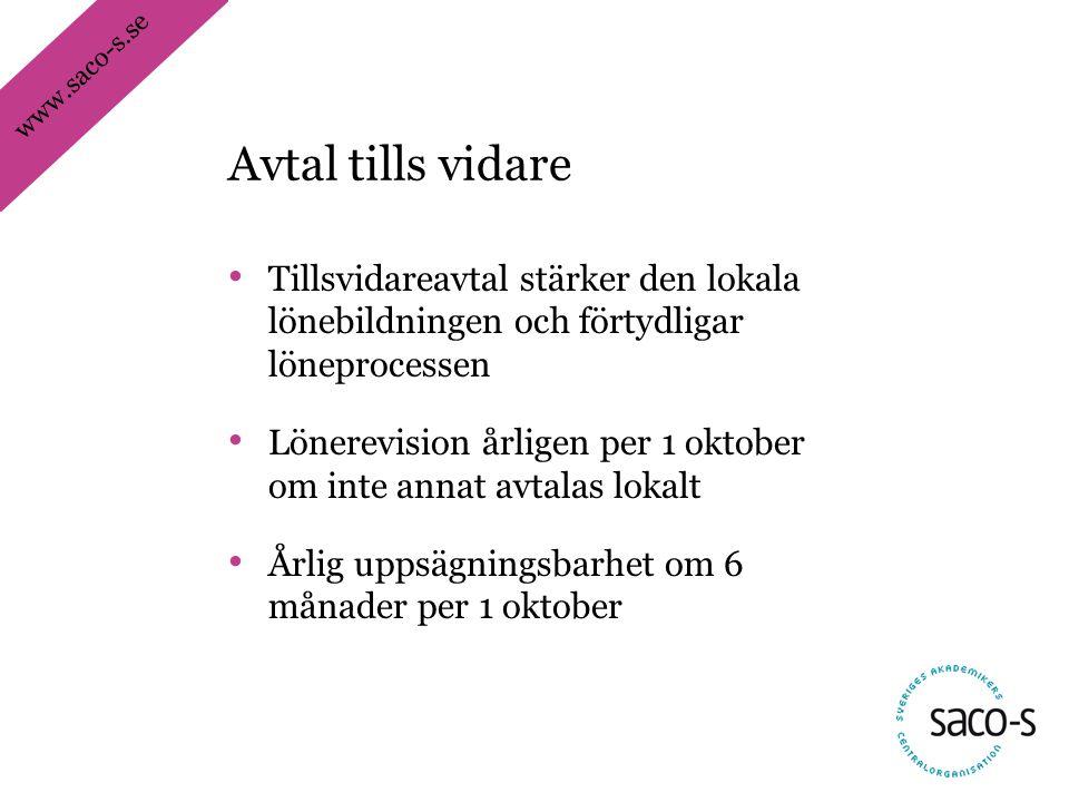 Avtal tills vidare Tillsvidareavtal stärker den lokala lönebildningen och förtydligar löneprocessen.