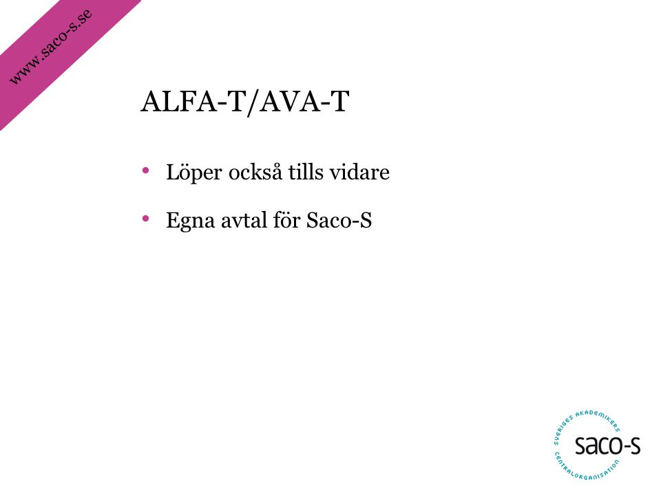 ALFA-T/AVA-T Löper också tills vidare Egna avtal för Saco-S