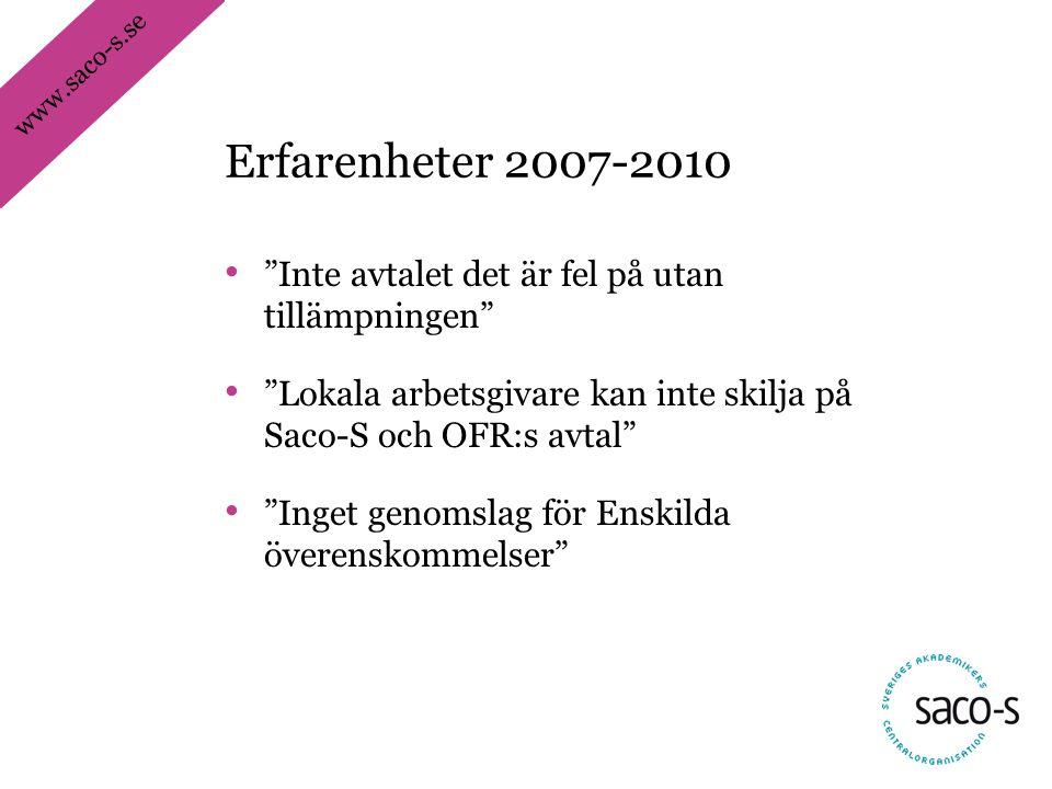 Erfarenheter 2007-2010 Inte avtalet det är fel på utan tillämpningen