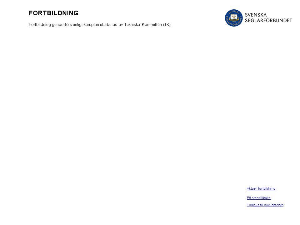 FORTBILDNING Fortbildning genomförs enligt kursplan utarbetad av Tekniska Kommittén (TK). Aktuell fortbildning.