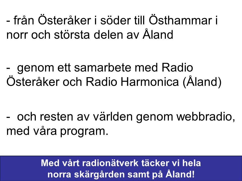 Med vårt radionätverk täcker vi hela norra skärgården samt på Åland!