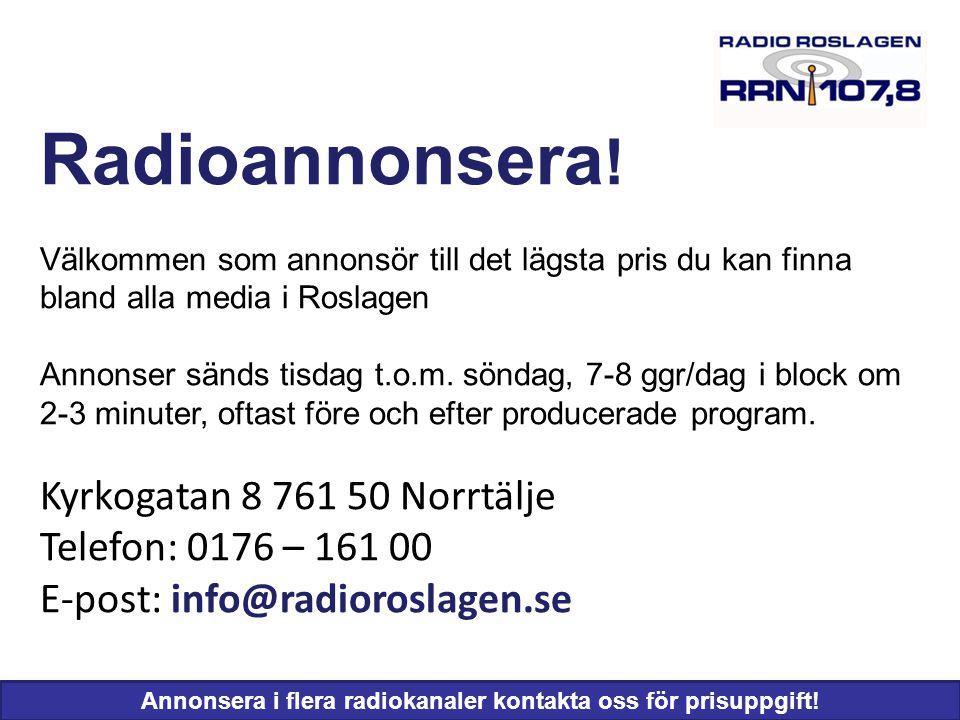 Annonsera i flera radiokanaler kontakta oss för prisuppgift!