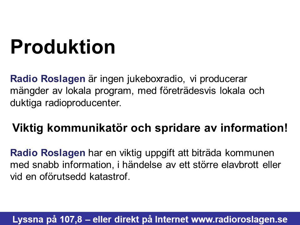 Produktion Viktig kommunikatör och spridare av information!