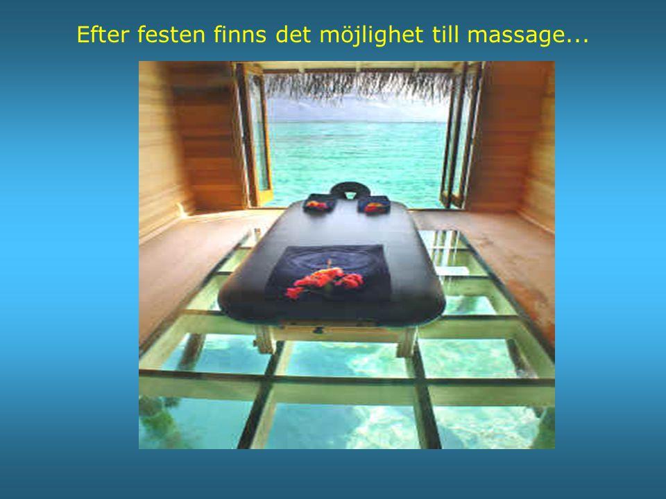 Efter festen finns det möjlighet till massage...