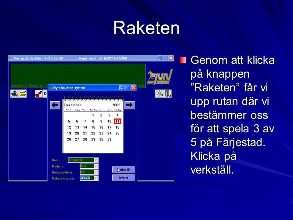 Raketen Genom att klicka på knappen Raketen får vi upp rutan där vi bestämmer oss för att spela 3 av 5 på Färjestad.