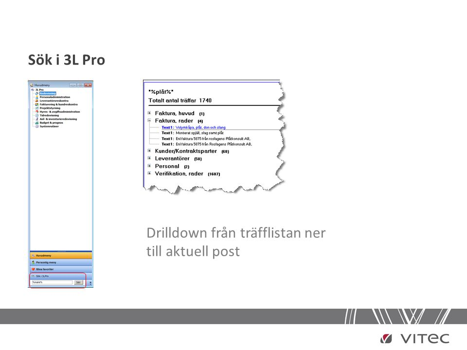Sök i 3L Pro Drilldown från träfflistan ner till aktuell post