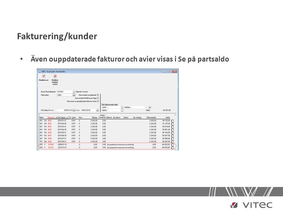 Fakturering/kunder Även ouppdaterade fakturor och avier visas i Se på partsaldo