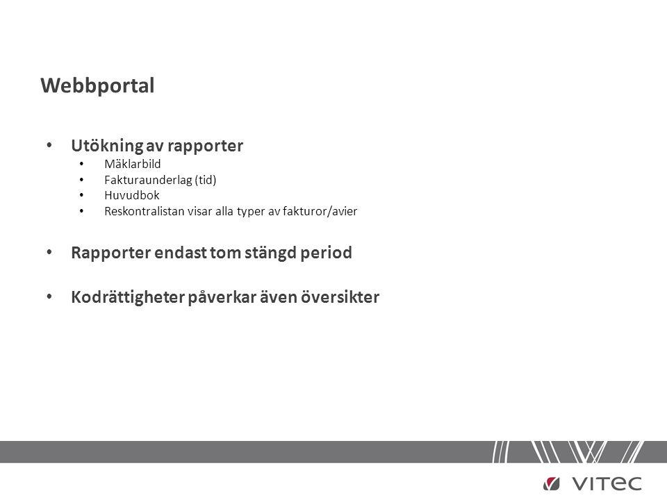 Webbportal Utökning av rapporter Rapporter endast tom stängd period