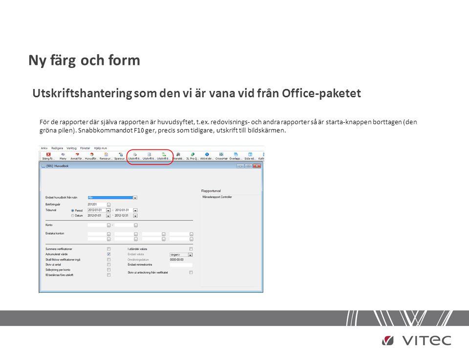 Ny färg och form Utskriftshantering som den vi är vana vid från Office-paketet.