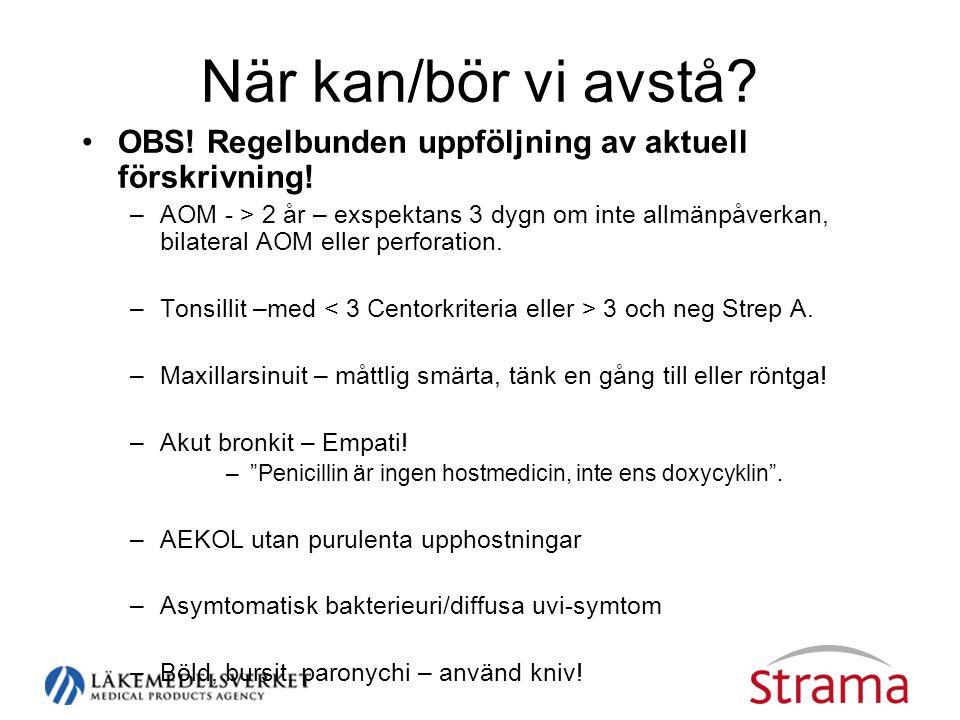 När kan/bör vi avstå OBS! Regelbunden uppföljning av aktuell förskrivning!