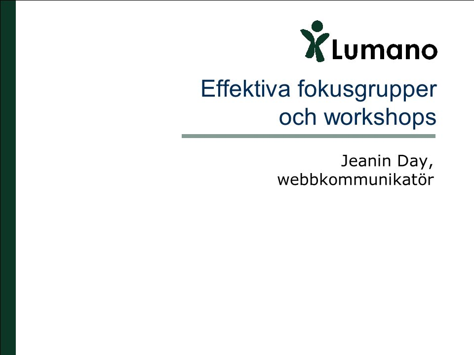 Effektiva fokusgrupper och workshops