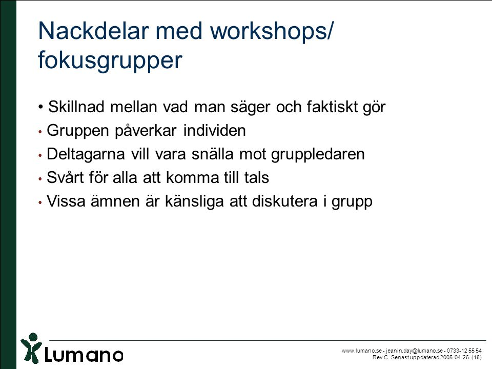 Nackdelar med workshops/ fokusgrupper