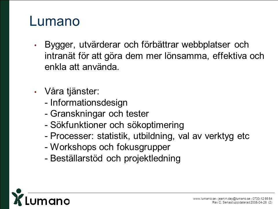 Lumano Bygger, utvärderar och förbättrar webbplatser och intranät för att göra dem mer lönsamma, effektiva och enkla att använda.
