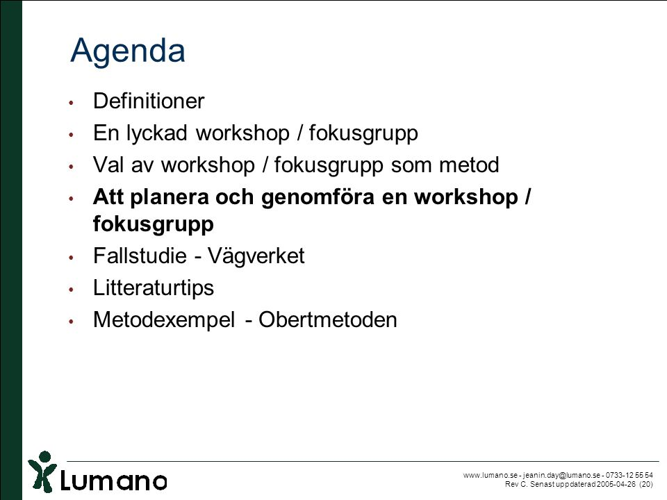Agenda Definitioner En lyckad workshop / fokusgrupp