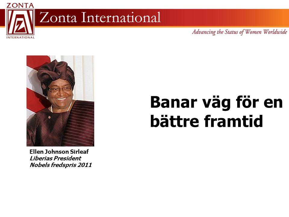 Banar väg för en bättre framtid Ellen Johnson Sirleaf