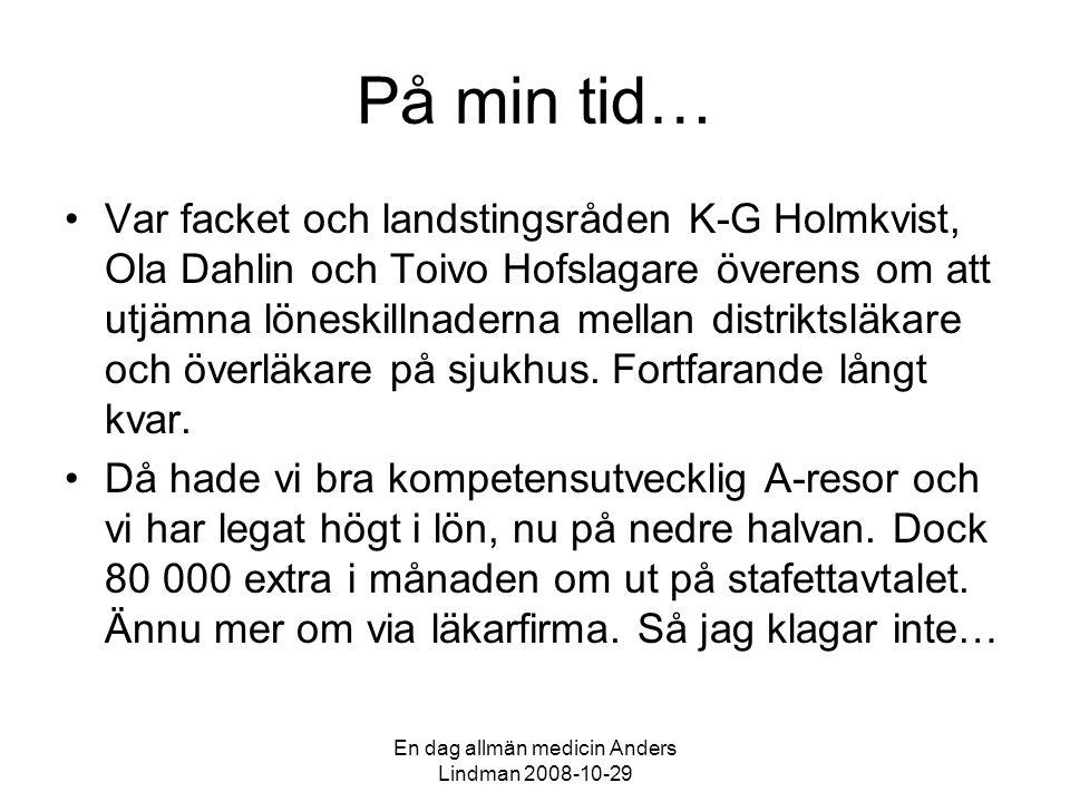 En dag allmän medicin Anders Lindman 2008-10-29