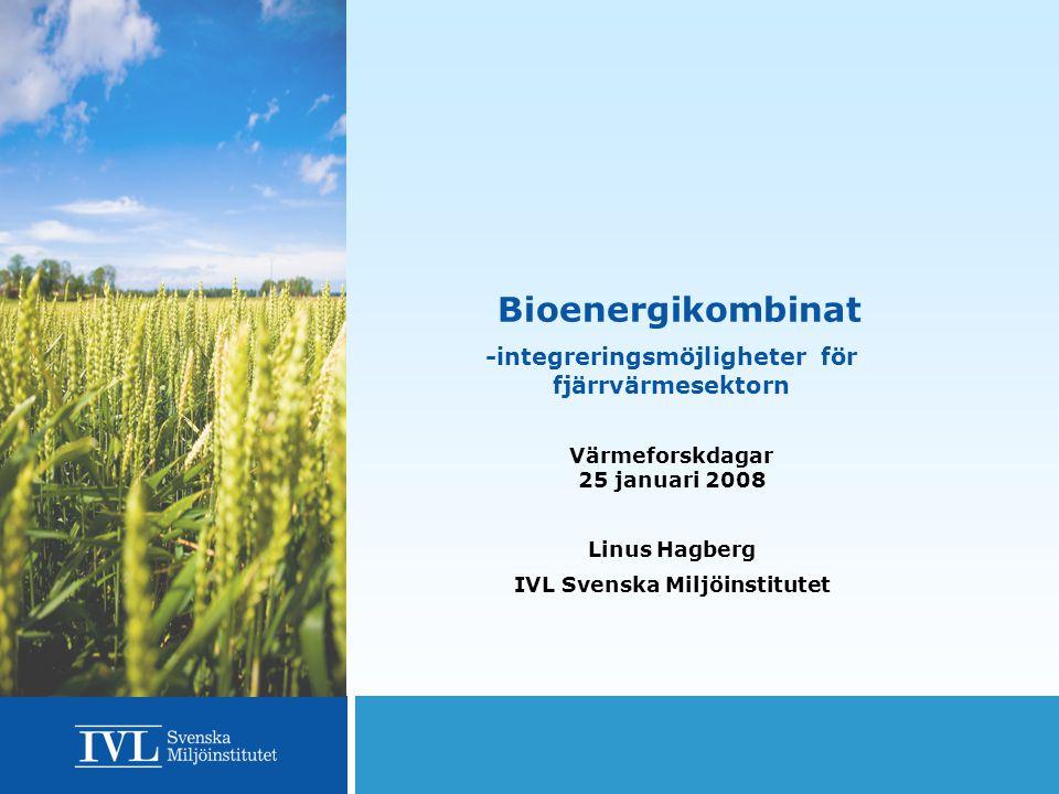 Bioenergikombinat -integreringsmöjligheter för fjärrvärmesektorn