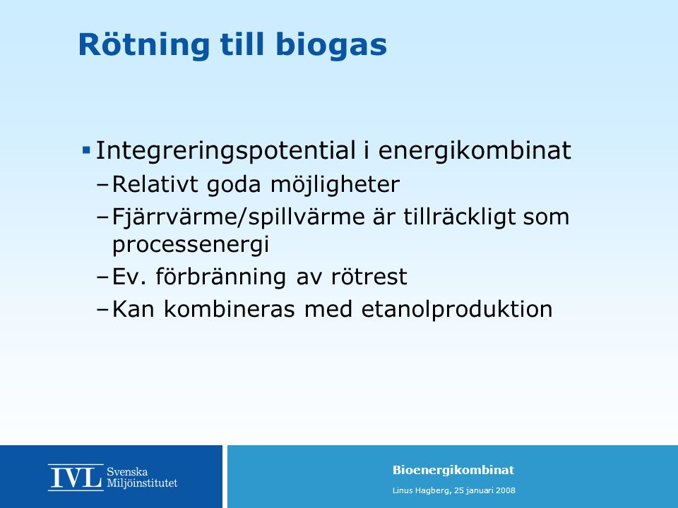 Rötning till biogas Integreringspotential i energikombinat