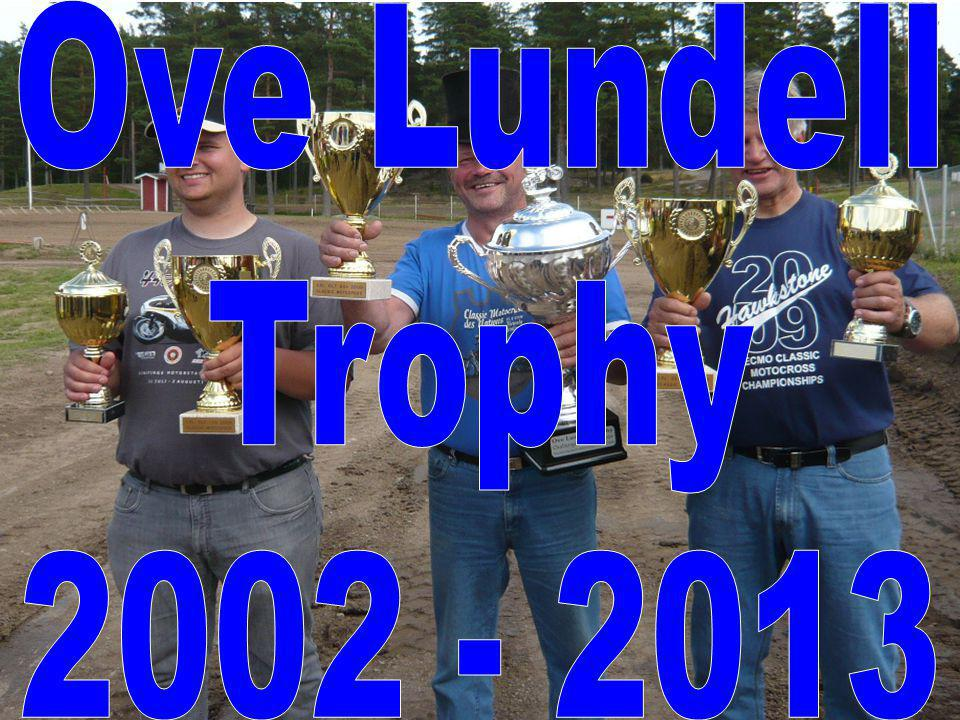 Ove Lundell Trophy 2002 - 2013