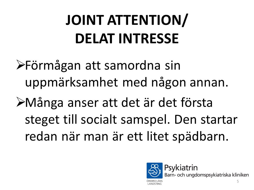 JOINT ATTENTION/ DELAT INTRESSE