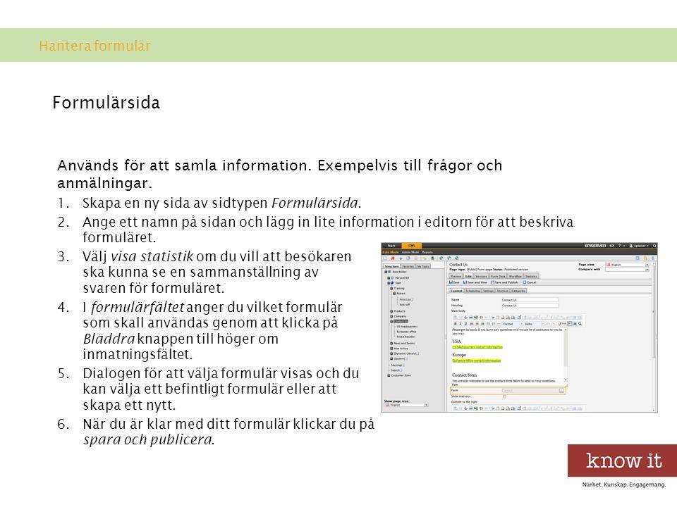 Hantera formulär Formulärsida. Används för att samla information. Exempelvis till frågor och anmälningar.