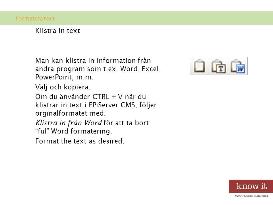 Klistra in från Word för att ta bort ful Word formatering.