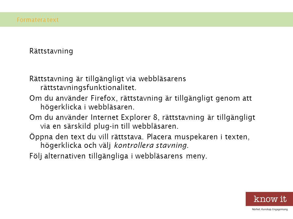 Formatera text Rättstavning.