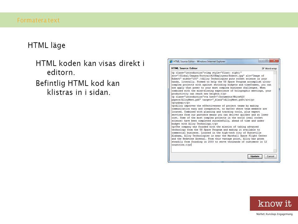 HTML koden kan visas direkt i editorn.