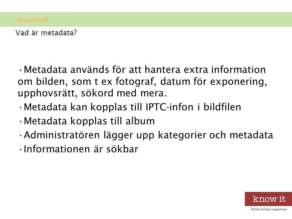 Metadata kan kopplas till IPTC-infon i bildfilen