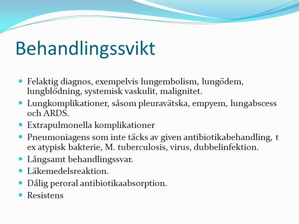 Behandlingssvikt Felaktig diagnos, exempelvis lungembolism, lungödem, lungblödning, systemisk vaskulit, malignitet.